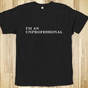 I'm An Unprofessional